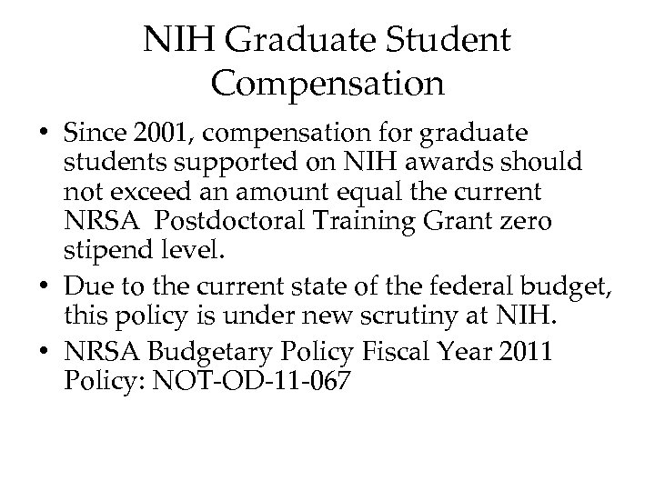 NIH Graduate Student Compensation • Since 2001, compensation for graduate students supported on NIH