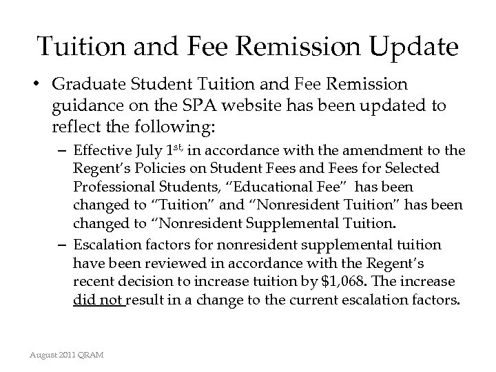 Tuition and Fee Remission Update • Graduate Student Tuition and Fee Remission guidance on