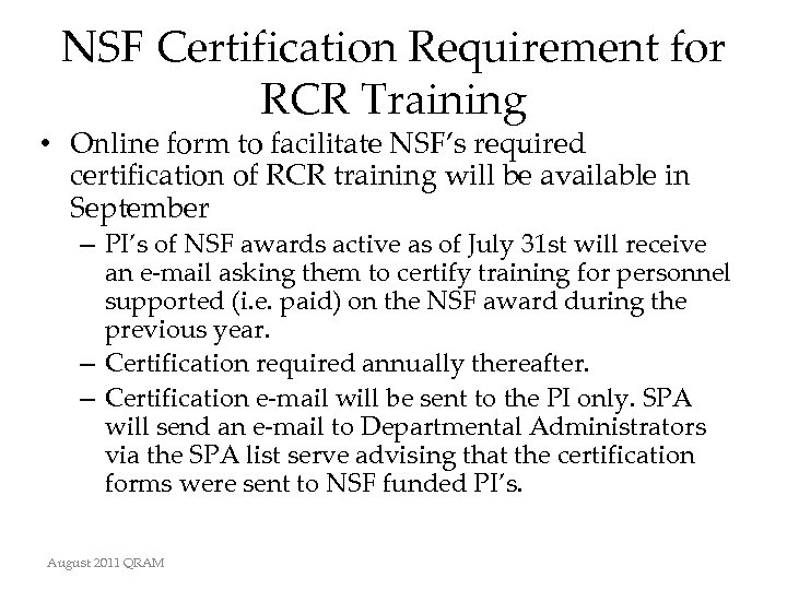 NSF Certification Requirement for RCR Training • Online form to facilitate NSF's required certification