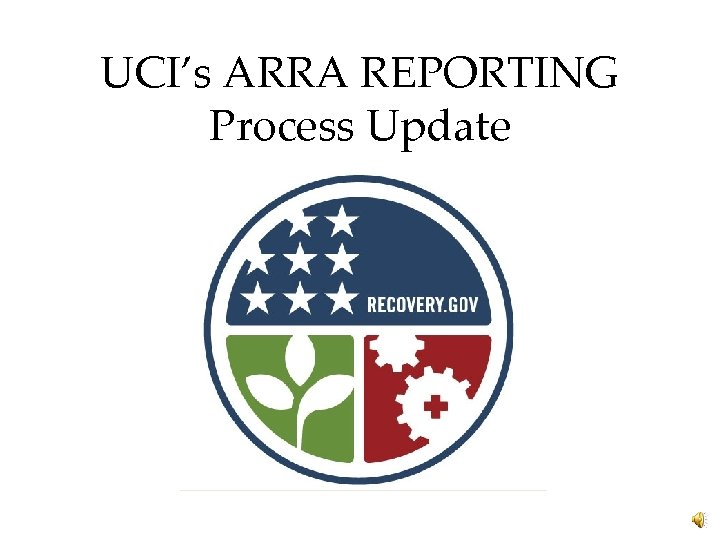 UCI's ARRA REPORTING Process Update