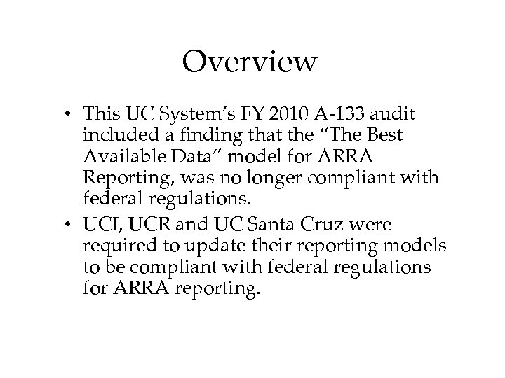 Overview • This UC System's FY 2010 A-133 audit included a finding that the