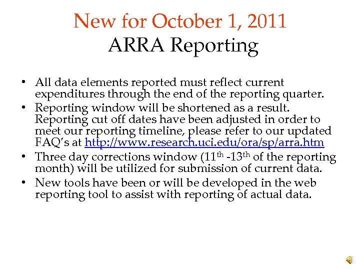 New for October 1, 2011 ARRA Reporting • All data elements reported must reflect