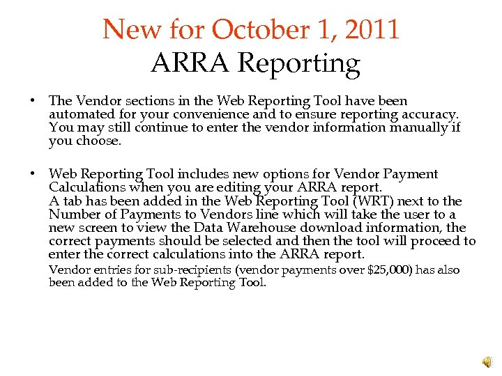 New for October 1, 2011 ARRA Reporting • The Vendor sections in the Web