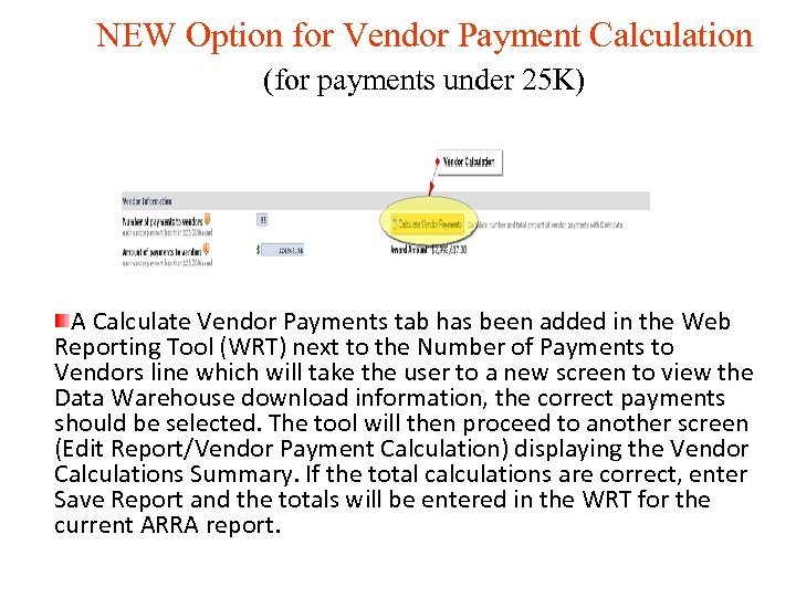 NEW Option for Vendor Payment Calculation (for payments under 25 K) A Calculate Vendor