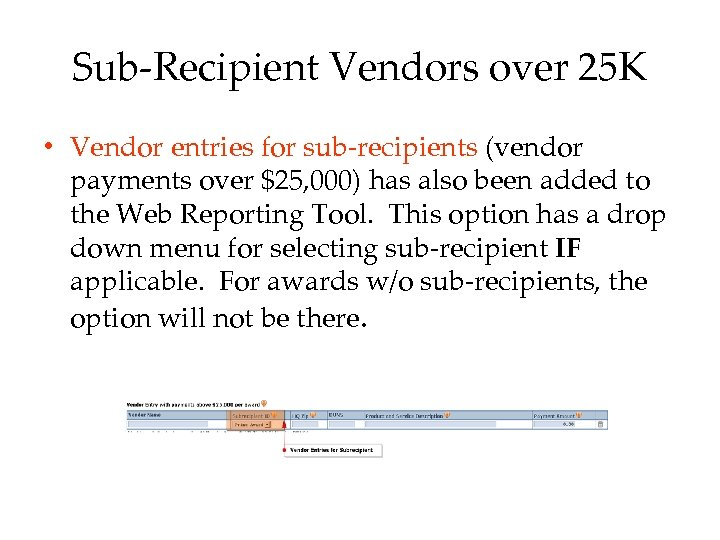 Sub-Recipient Vendors over 25 K • Vendor entries for sub-recipients (vendor payments over $25,