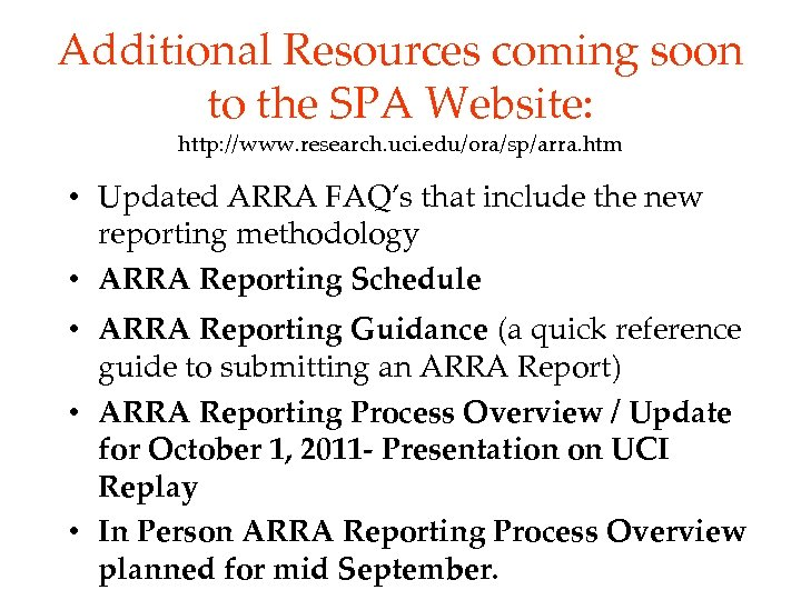 Additional Resources coming soon to the SPA Website: http: //www. research. uci. edu/ora/sp/arra. htm