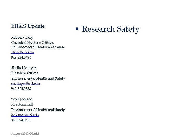 EH&S Update Rebecca Lally Chemical Hygiene Officer, Environmental Health and Safely rlally@uci. edu 949.