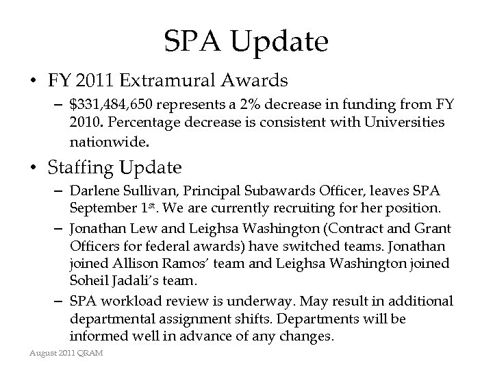 SPA Update • FY 2011 Extramural Awards – $331, 484, 650 represents a 2%