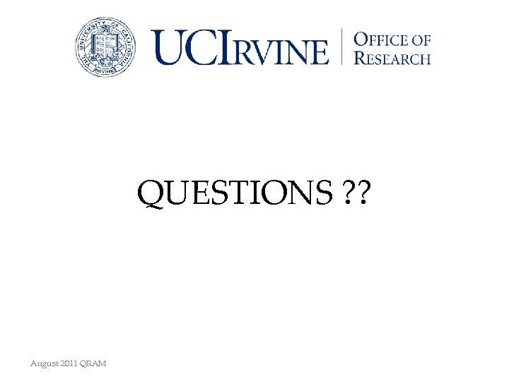 QUESTIONS ? ? August 2011 QRAM
