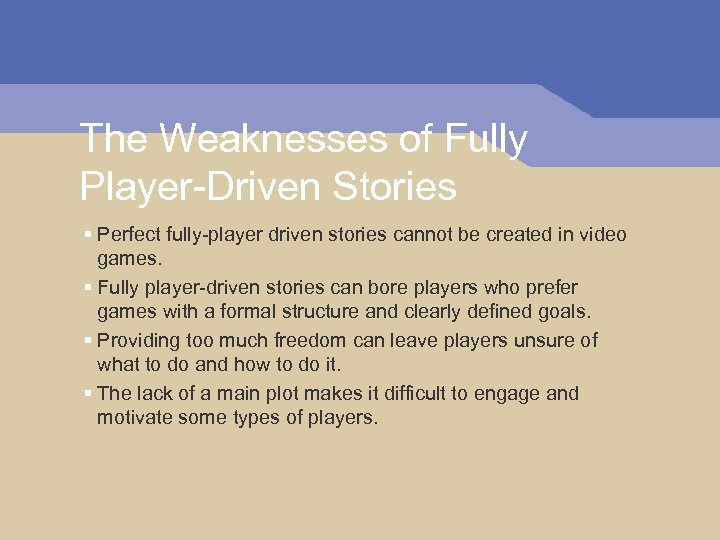 The Weaknesses of Fully Player-Driven Stories § Perfect fully-player driven stories cannot be created