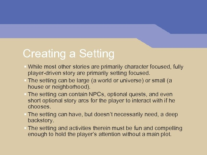 Creating a Setting § While most other stories are primarily character focused, fully player-driven