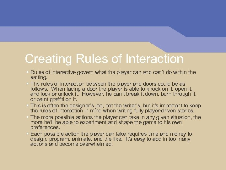 Creating Rules of Interaction § Rules of interactive govern what the player can and