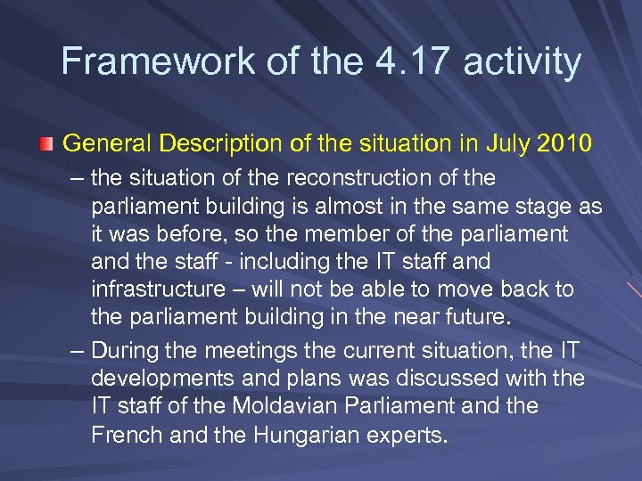 Framework of the 4. 17 activity General Description of the situation in July 2010