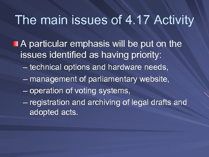 The main issues of 4. 17 Activity A particular emphasis will be put on