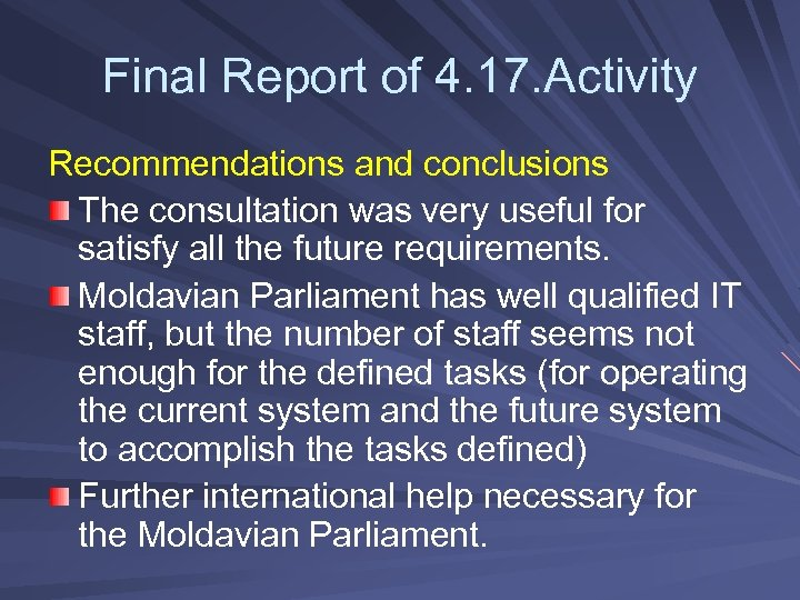 Final Report of 4. 17. Activity Recommendations and conclusions The consultation was very useful