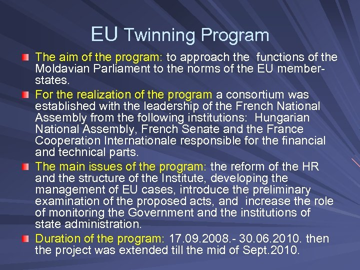 EU Twinning Program The aim of the program: to approach the functions of the