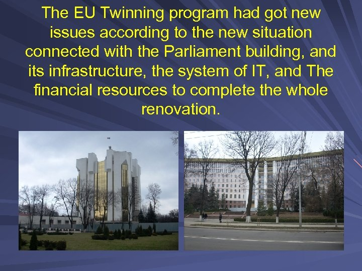 The EU Twinning program had got new issues according to the new situation connected