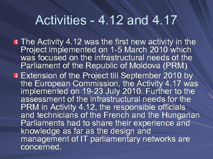 Activities - 4. 12 and 4. 17 The Activity 4. 12 was the first