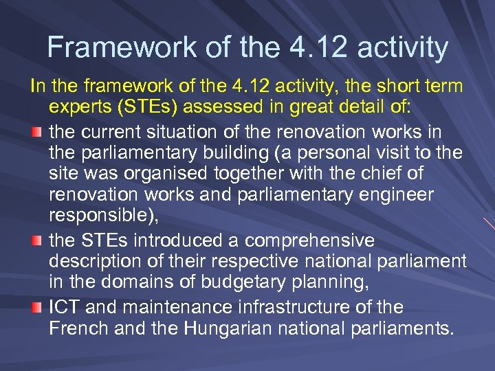 Framework of the 4. 12 activity In the framework of the 4. 12 activity,