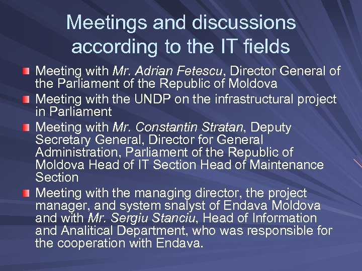 Meetings and discussions according to the IT fields Meeting with Mr. Adrian Fetescu, Director