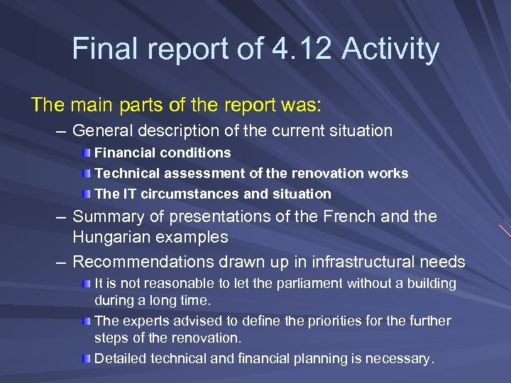 Final report of 4. 12 Activity The main parts of the report was: –