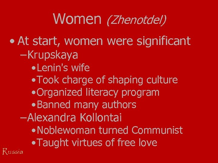 Women (Zhenotdel) • At start, women were significant – Krupskaya • Lenin's wife •
