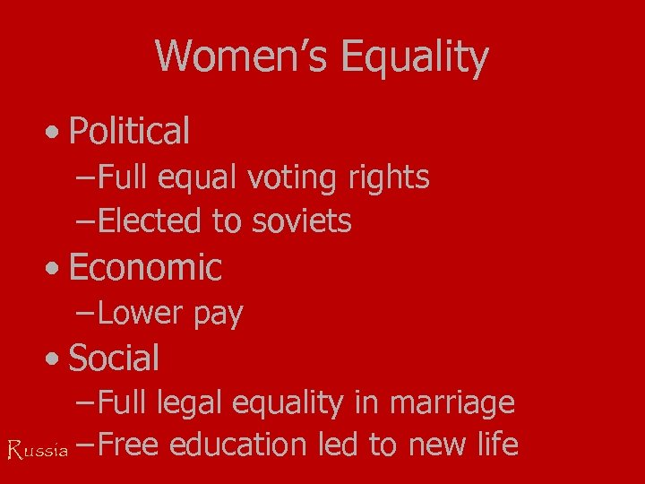 Women's Equality • Political – Full equal voting rights – Elected to soviets •