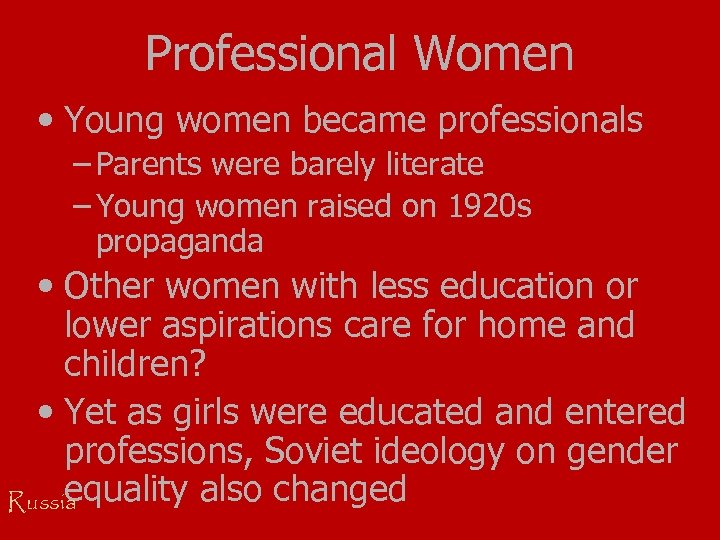Professional Women • Young women became professionals – Parents were barely literate – Young