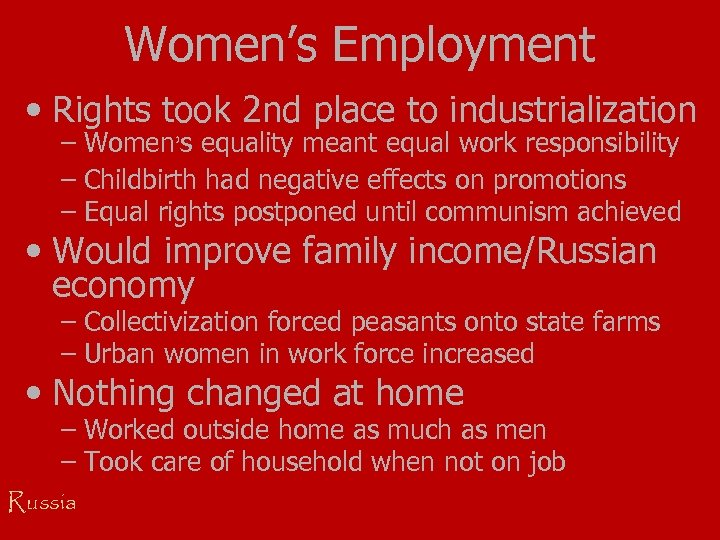 Women's Employment • Rights took 2 nd place to industrialization – Women's equality meant