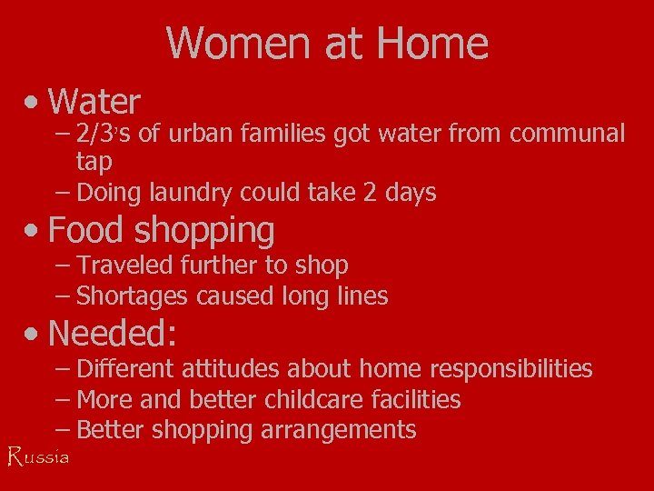 Women at Home • Water – 2/3's of urban families got water from communal
