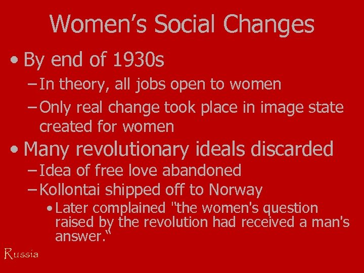 Women's Social Changes • By end of 1930 s – In theory, all jobs