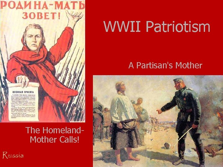 WWII Patriotism A Partisan's Mother The Homeland. Mother Calls! Russia