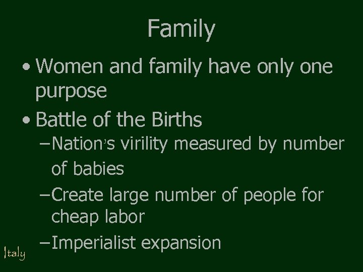 Family • Women and family have only one purpose • Battle of the Births