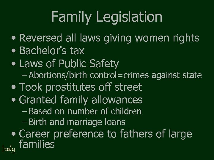 Family Legislation • Reversed all laws giving women rights • Bachelor's tax • Laws