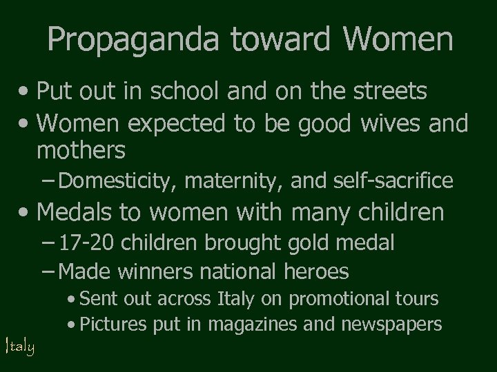 Propaganda toward Women • Put out in school and on the streets • Women