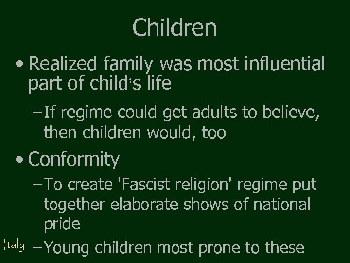 Children • Realized family was most influential part of child's life – If regime