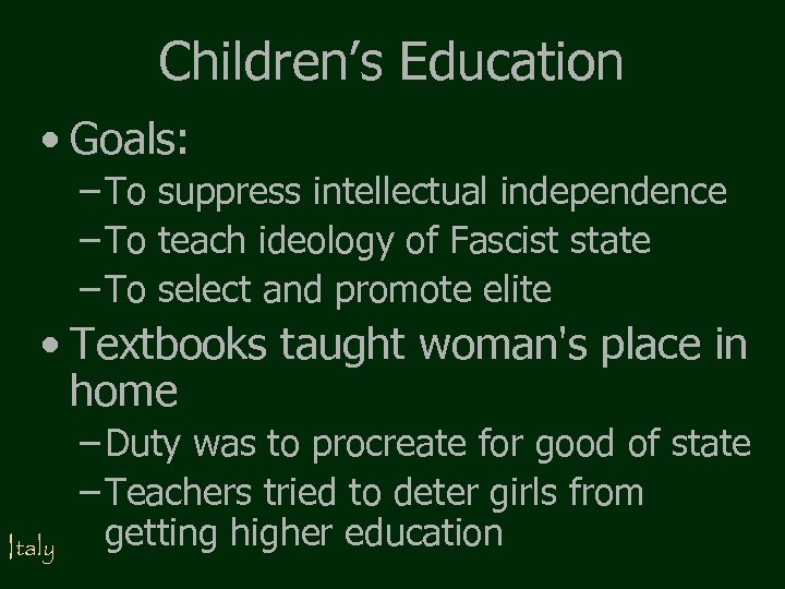 Children's Education • Goals: – To suppress intellectual independence – To teach ideology of