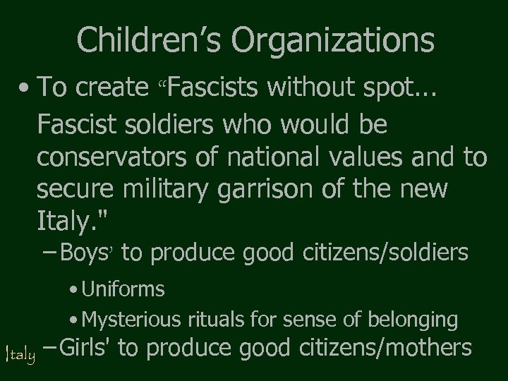 """Children's Organizations • To create """"Fascists without spot. . . Fascist soldiers who would"""