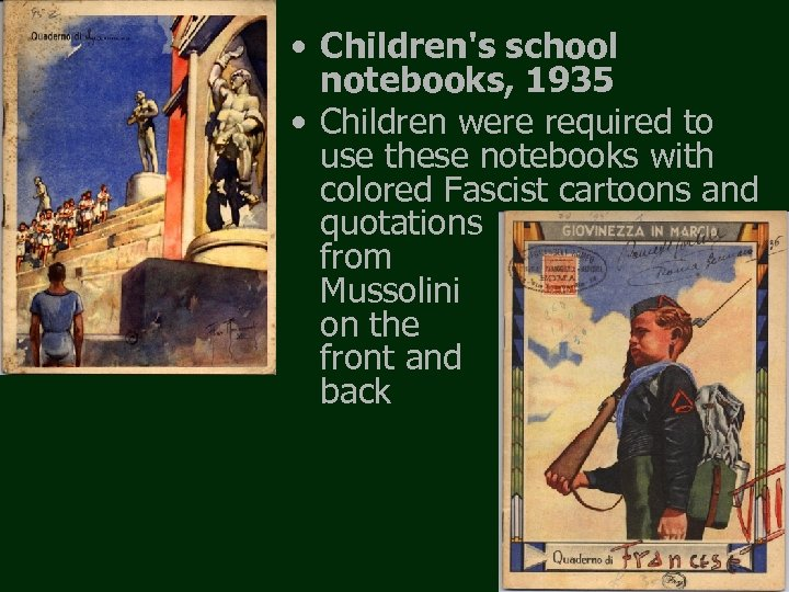 • Children's school notebooks, 1935 • Children were required to use these notebooks