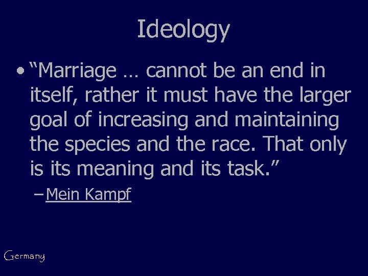 """Ideology • """"Marriage … cannot be an end in itself, rather it must have"""