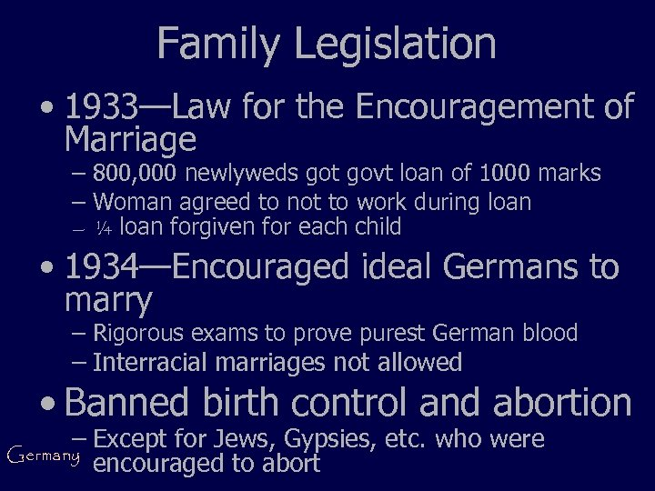 Family Legislation • 1933—Law for the Encouragement of Marriage – 800, 000 newlyweds got
