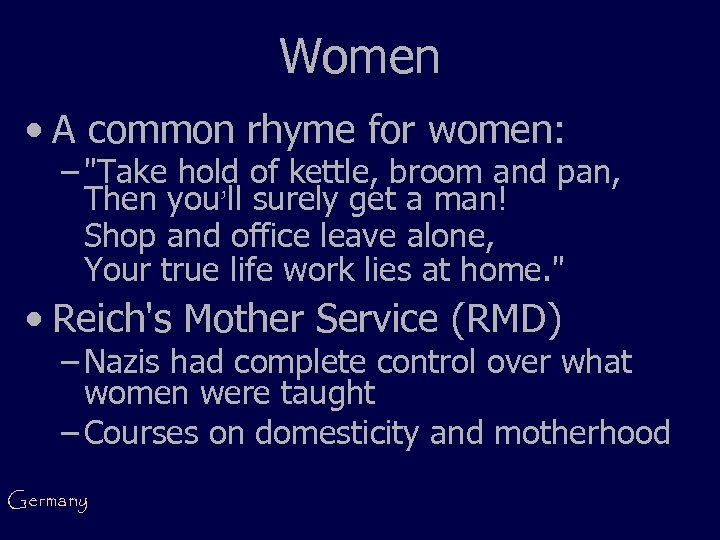 Women • A common rhyme for women: –