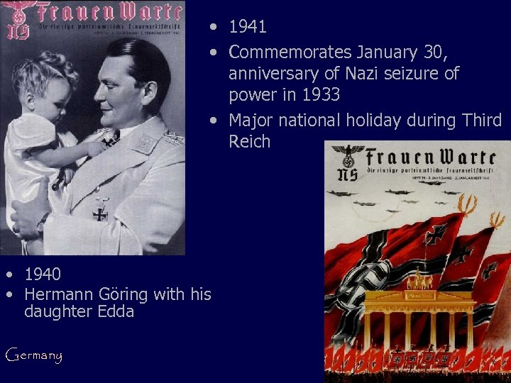 • 1941 • Commemorates January 30, anniversary of Nazi seizure of power in