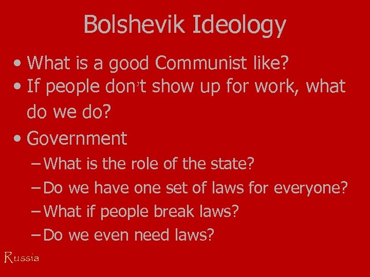 Bolshevik Ideology • What is a good Communist like? • If people don't show