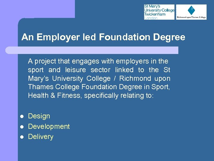 An Employer led Foundation Degree A project that engages with employers in the sport