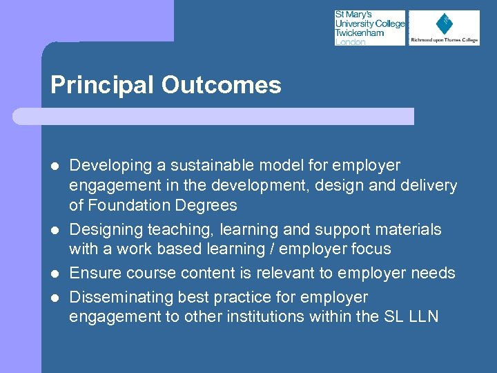 Principal Outcomes l l Developing a sustainable model for employer engagement in the development,