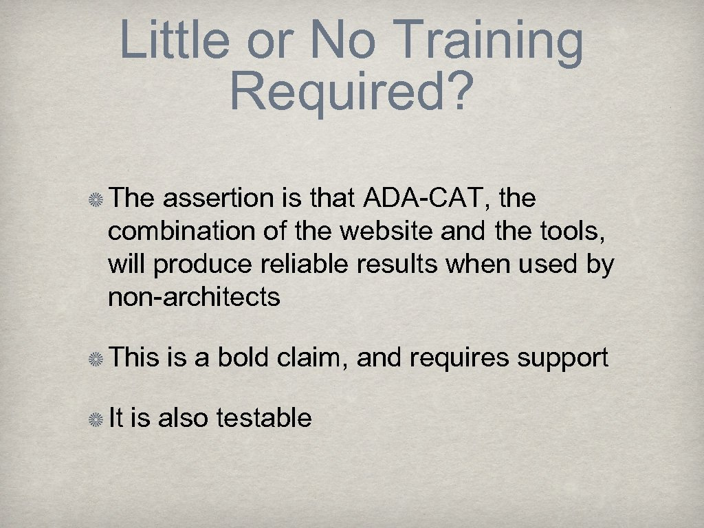 Little or No Training Required? The assertion is that ADA-CAT, the combination of the