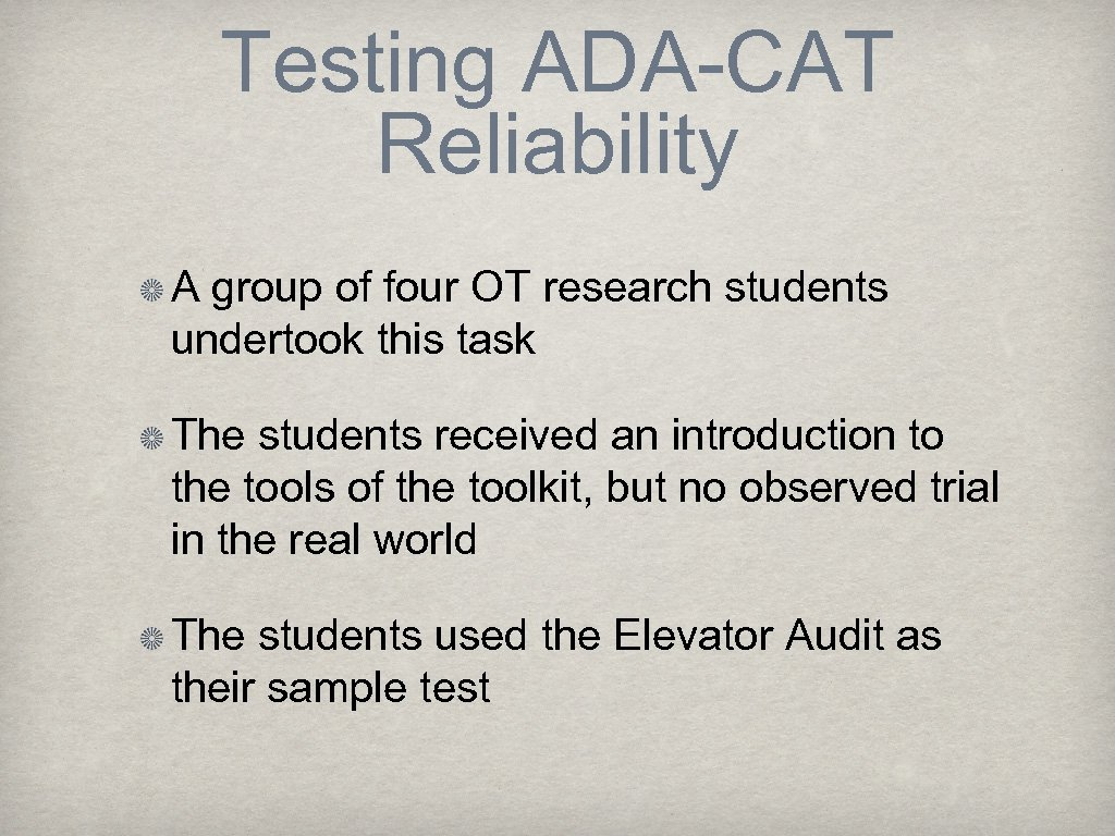 Testing ADA-CAT Reliability A group of four OT research students undertook this task The