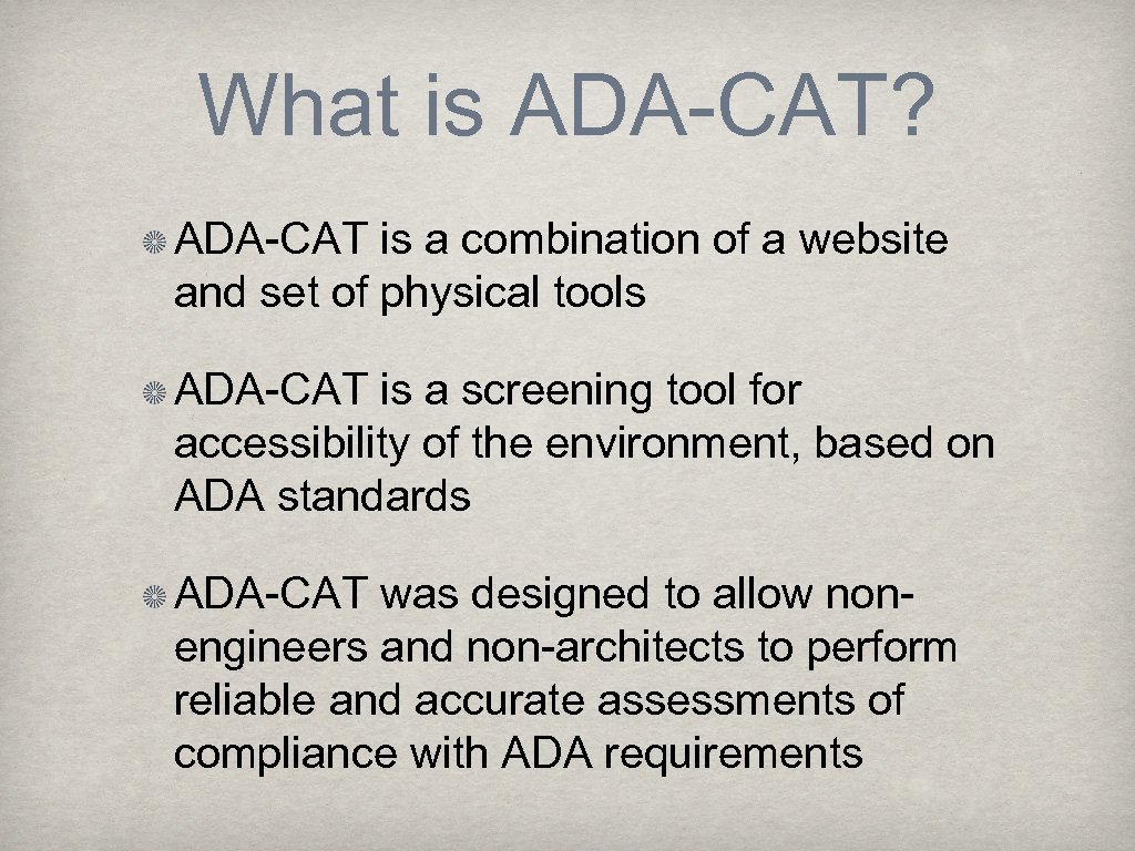 What is ADA-CAT? ADA-CAT is a combination of a website and set of physical