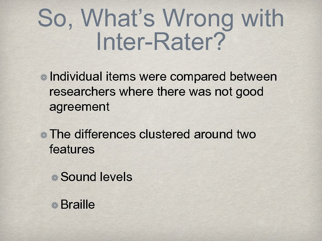 So, What's Wrong with Inter-Rater? Individual items were compared between researchers where there was